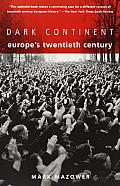Dark Continent Europes Twentieth Century