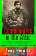 Confederates in the Attic: Dispatches from the Unfinished Civil War Cover