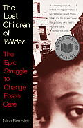 Lost Children of Wilder The Epic Struggle to Change Foster Care