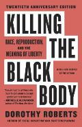 Killing the Black Body Race Reproduction & the Meaning of Liberty