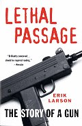 Lethal Passage The Story Of A Gun