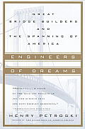 Engineers of Dreams Great Bridge Builders & the Spanning of America