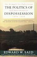 Politics of Dispossession The Struggle for Palestinian Self Determination 1969 1994