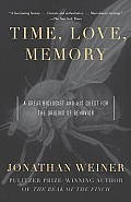 Time, Love, Memory: A Great Biologist and His Quest for the Origins of Behavior Cover