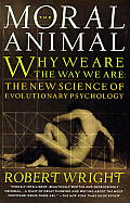 The Moral Animal: Why We Are the Way We Are: The New Science of Evolutionary Psychology Cover