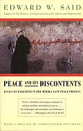 Peace & Its Discontents Essays on Palestine in the Middle East Peace Process