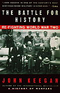 The Battle for History: Refighting World War Two