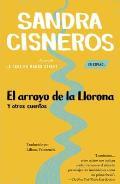 El Arroyo de La Llorona y Otros Cuentos Woman Hollering Creek & Other Stories