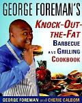 George Foreman's Knock-Out-The-Fat Barbecue and Grilling Cookbook Cover