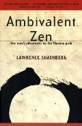 Ambivalent Zen: One Man's Adventures on the Dharma Path Cover
