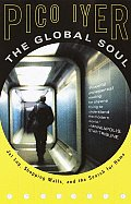 The Global Soul: Jet Lag, Shopping Malls, and the Search for Home Cover