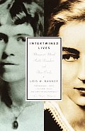 Intertwined Lives Margaret Mead Ruth Benedict & Their Circle