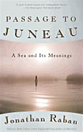 Passage to Juneau: A Sea and Its Meanings (Vintage Departures)