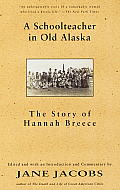 Schoolteacher in Old Alaska The Story of Hannah Breece