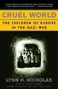 Cruel World The Children of Europe in the Nazi Web