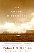 An Empire Wilderness: Travels into America's Future Cover