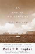 Empire Wilderness Travels Into Americas Future