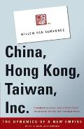China, Hong Kong, Taiwan, Inc.: The Dynamics of a New Empire Cover