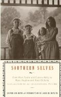 Southern Selves From Mark Twain & Eudora Welty to Maya Angelou & Kaye Gibbons a Collection of Autobiographical Writing