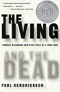 Living & the Dead Robert McNamara & Five Lives of a Lost War
