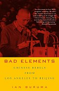 Bad Elements: Chinese Rebels from Los Angeles to Beijing Cover