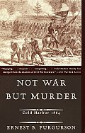 Not War But Murder: Cold Harbor 1864 (Vintage Civil War Library) Cover