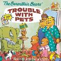The Berenstain Bears' Trouble with Pets (Berenstain Bears First Time Books)