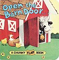 Open The Barn Door A Chunky Flap Book