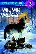 Wild, Wild Wolves (Step Into Reading: A Step 3 Book) Cover
