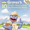 Grovers 10 Terrific Ways To Help Our Wor
