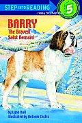 Barry The Bravest Saint Bernard Step Into Reading