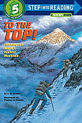 To the Top!: Climbing the World's Highest Mountain (Step Into Reading: A Step 5 Book)