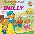 The Berenstain Bears and the Bully (Berenstain Bears First Time Chapter Books)