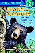 Bears Are Curious (Step Into Reading - Level 2 - Quality)