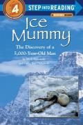 Ice Mummy: The Discovery of a 5,000 Year-Old Man (Step Into Reading: A Step 4 Book)