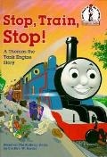 Stop, Train, Stop!: A Thomas the Tank Engine Story (I Can Read It All by Myself Beginner Books) Cover