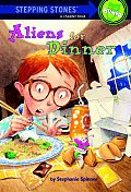 Aliens for Dinner (Stepping Stone Books) Cover