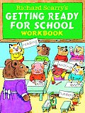 Richard Scarrys Getting Ready for School Workbook