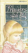 Prayers for a Small Child: Knee-High Book