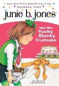 Junie B. Jones #05: Junie B. Jones and the Yucky Blucky Fruitcake