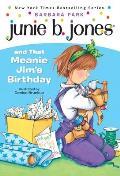Junie B. Jones #06: Junie B. Jones and That Meanie Jim's Birthday