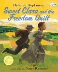 Sweet Clara and the Freedom Quilt (Reading Rainbow)