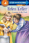 Helen Keller: Courage in the Dark (Step Into Reading: A Step 4 Book)