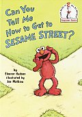 Can You Tell Me How to Get to Sesame Street? (I Can Read It All by Myself Beginner Books) Cover