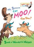 Mr. Brown Can Moo! Can You?: Dr. Seuss's Book of Wonderful Noises (Bright & Early Board Books)