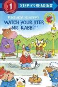 Richard Scarry's Watch Your Step, MR. Rabbit! (Step Into Reading: a Step 1 Book)