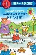 Richard Scarrys Watch Your Step Mr Rabbit