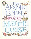 The Arnold Lobel Book of Mother Goose (Treasured Gifts for the Holidays)