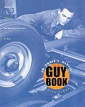 The Guy Book: An Owner's Manual: Maintenance, Safety, and Operating Instructions for Boys