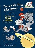 There's No Place Like Space: All about Our Solar System (Cat in the Hat's Learning Library) Cover